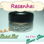 Resenha: Paint Pot – bare study – MAC