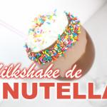 O melhor Milkshake de Nutella