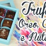 Trufas Sem Molde – Nutella, Oreo e Coco