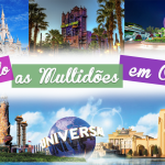 Como aproveitar melhor sua viagem para Orlando / Disney na alta temporada?